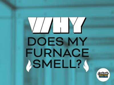 Why Does My Furnace Smell?