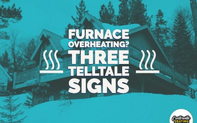 Is Your HVAC Furnace Overheating? Three Telltale Signs