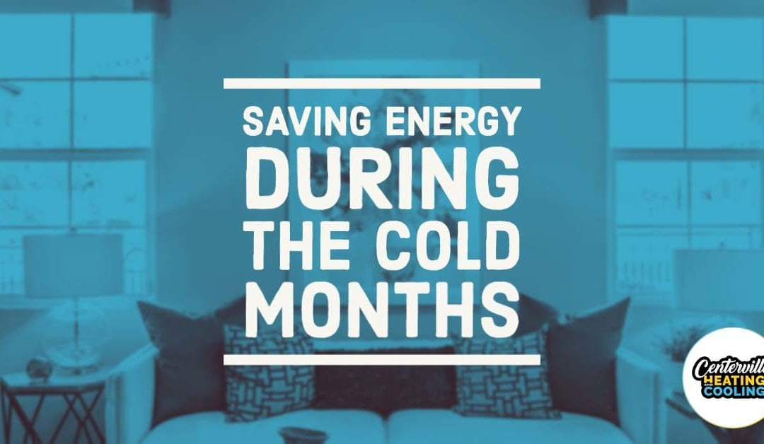 Saving Energy During the Cold Months